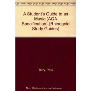 A Student's Guide to as Music (AQA Specification) (Rhinegold Study Guides)