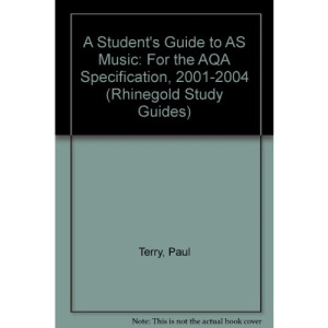 A Student's Guide to AS Music: For the AQA Specification, 2001-2004 (Rhinegold Study Guides)