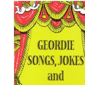 Geordie Songs, Jokes and Recitations