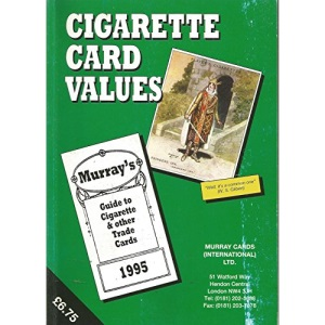 Cigarette Card Values 1995: Guide to Cigarette and Other Trade Cards
