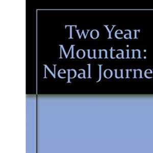 Two Year Mountain: Nepal Journey