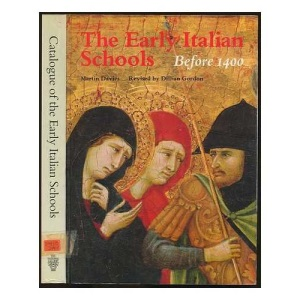 The Early Italian Schools: Before 1400 (National Gallery catalogues)