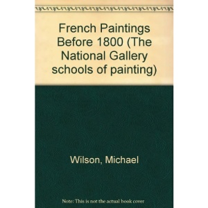 French Paintings Before 1800 (The National Gallery schools of painting)
