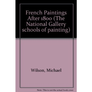 French Paintings After 1800 (The National Gallery schools of painting)