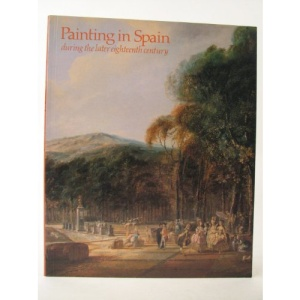 Painting in Spain During the Later Eighteenth Century