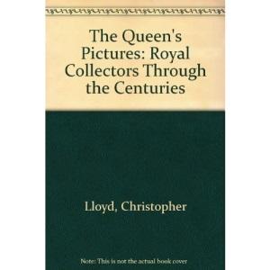 The Queen's Pictures: Royal Collectors Through the Centuries