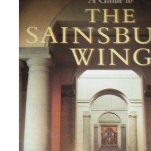 A Guide to the Sainsbury Wing at the National Gallery