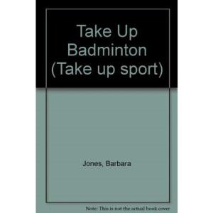 Take Up Badminton (Take up sport)