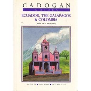 Ecuador, the Galapagos and Colombia (Cadogan Guides)