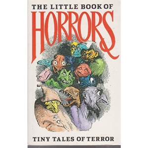The Little Book of Horrors: Tiny Tales of Terror