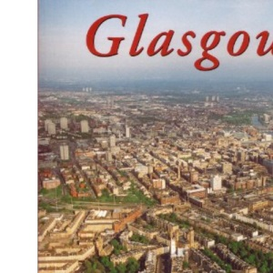 Glasgow: Photographs by Colin Baxter (Baxter Guides)