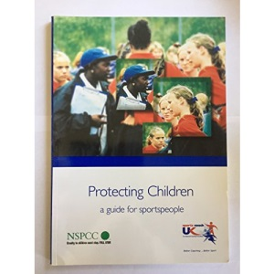 Protecting Children: a Guide for Sports People