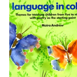 Language in Colour: Themes for Infants and Lower Juniors with Poetry as the Starting-point (Kids' Stuff)