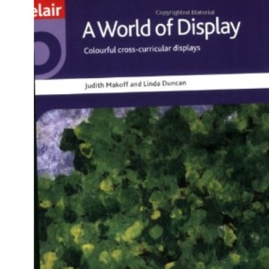 A World of Display: Topics Across the Curriculum for Children aged Five to Nine
