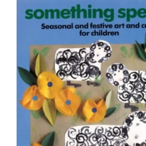 Something Special: Seasonal and Festive Art and Craft for Children (Belair a World of Display PSHCE)