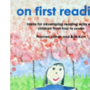 On First Reading: Ideas for Developing Reading Skills with Children from Four to Seven (Belair - A World of Display)