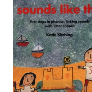 Sounds Like This: First Steps in Phonics, linking sounds with letter shapes (Belair - A World of Display)