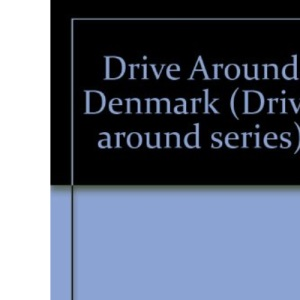 Drive Around Denmark (Drive Around Series)