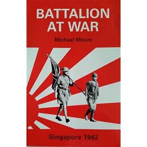 Battalion at War: Singapore, 1942