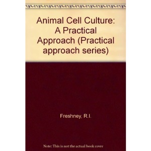 Animal Cell Culture: A Practical Approach (Practical approach series)