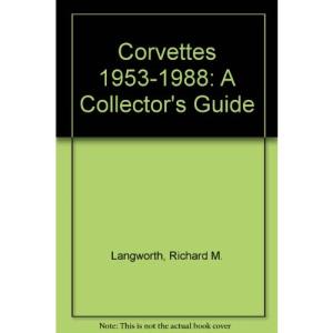 Corvettes 1953-1988: A Collector's Guide