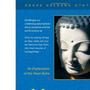 Heart of Wisdom: An Explanation of the Heart Sutra