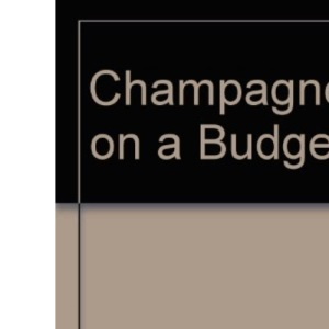 Champagne on a Budget