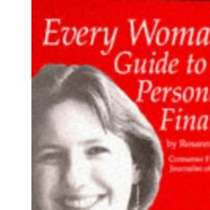 Every Woman's Guide to Personal Finance: The Complete Book for All Women Who Want to Manage Their Own Finances