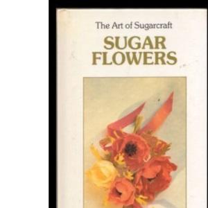Sugar Flowers (Art of Sugarcraft)