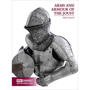 Arms and Armour of the Medieval Joust (Arms and Armour Series)