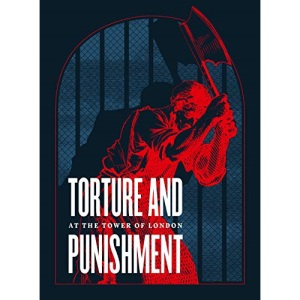 Torture and Punishment at The Tower of London (Royal Armouries)