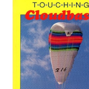 Touching Cloudbase: Complete Guide to Paragliding