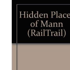 Hidden Places of Man (RailTrail S.)