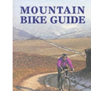 Mountain Bike Guide - Quality Routes in the Peak District and Derbyshire
