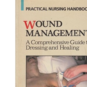 Wound Management (Practical nursing handbook)