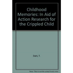 Childhood Memories: In Aid of Action Research for the Crippled Child