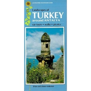 Landscapes of Turkey: Around Antalya (Sunflower Countryside Guides)