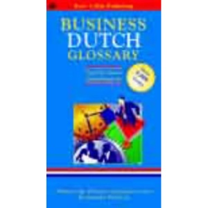 Business Glossary: English-Dutch, Dutch-English (Bilingual Business Glossary)