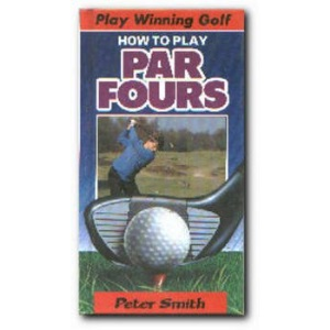 Winning Golf: How to Play Par 4's (Play winning golf)