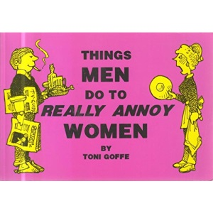 Things Men Do to Really Annoy Women
