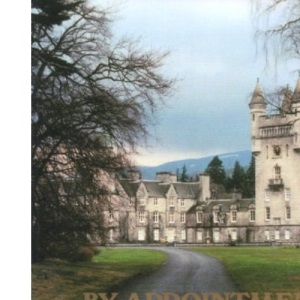 By Appointment: Story of Royal Deeside and Balmoral in Pictures