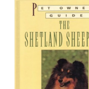 The Pet Owner's Guide to the Shetland Sheepdog (Pet owner's guides)