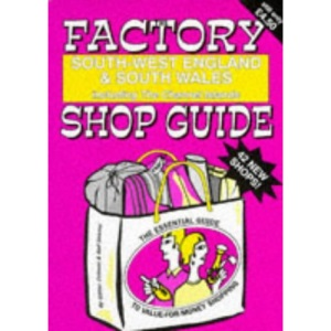 Factory Shop Guide: South-West England and South Wales (Factory Shop Guides)