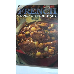 French Cooking Made Easy (Australian Women's Weekly Home Library)