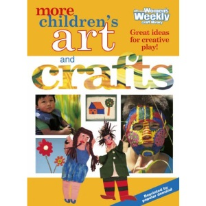 More Children's Art and Crafts (Australian Women's Weekly Home Library)