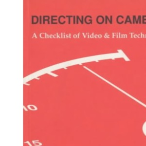 Directing on Camera : A Checklist of Video and Film Technique