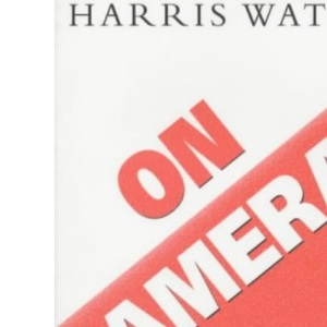 On Camera : Essential Know-how for Programme-makers