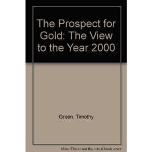 The Prospect for Gold: The View to the Year 2000