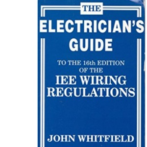 The Electrician's Guide to the 16th Edition of the IEE Wiring Regulations