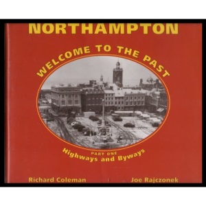 Highways and Byways (Pt. 1) (Northampton Welcome to the Past)